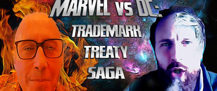 Marvel VS DC: Trademark Treaty Saga – Ep. 26 [Podcast]