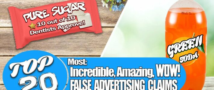 The Top 20 Most Incredible, Amazing, WOW – False Advertising Claims! – Ep. 28 [Podcast]